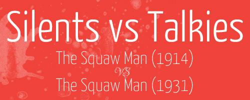 silents-vs-talkies-header-squaw-man