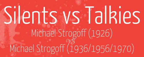 silents-vs-talkies-header-michael-strogoff